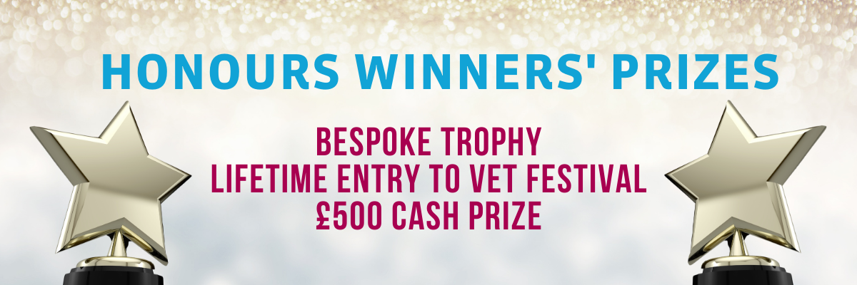 Winners receive a bespoke trophy, lifetime entry to VET Festival and a £500 cash prize